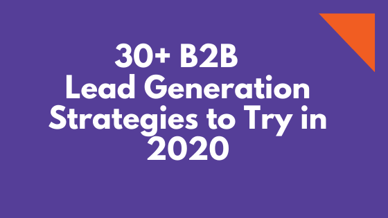 30 b2b lead generation strategies 2020